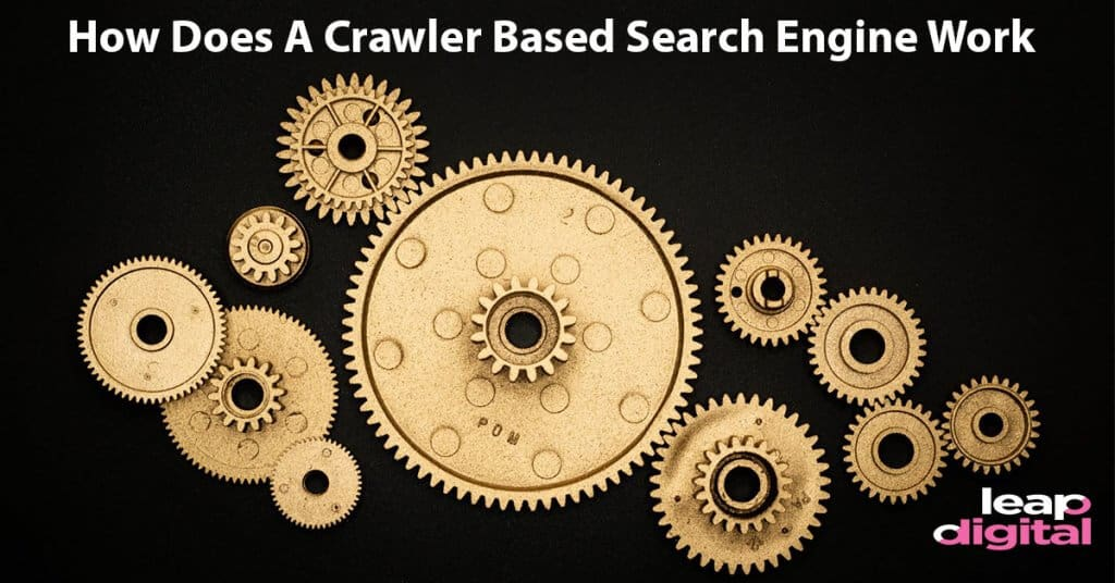 How Does A Crawler Based Search Engine Work